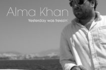 Alma Khan – Yesterday Was Freezin'